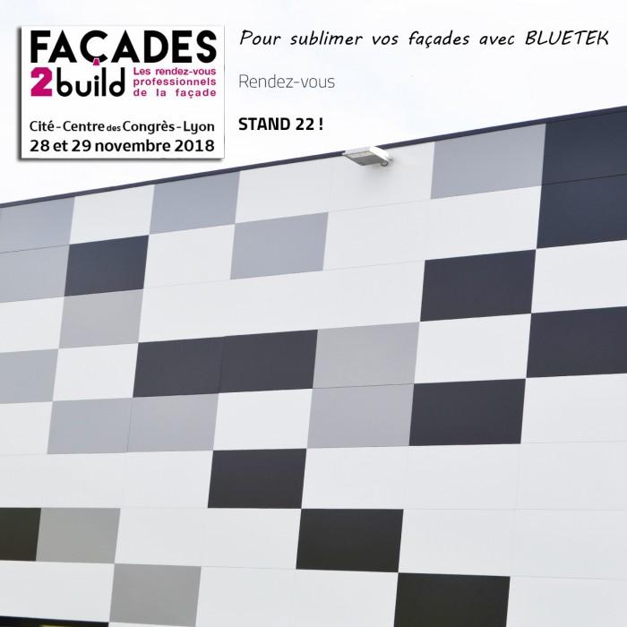 Bluetek, partenaire Facade2Build l'événement produits de façades à Lyon les 28 et 29 novembre 2018
