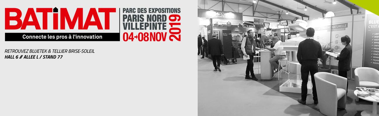 Bluetek et Tellier Brise-Soleil seront présents sur le salon Batimat 2019 Paris Nord Villepinte